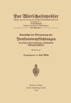 Grundsätze der Bilanzierung von Pensionsverpflichtungen bei privaten Unternehmungen, insbesondere Aktiengesellschaften von Wirtz,  Carl Wilhelm