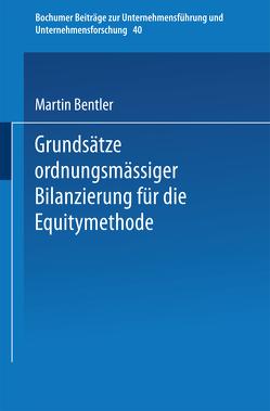 Grundsätze ordnungsmäßiger Bilanzierung für die Equitymethode von Bentler,  Martin