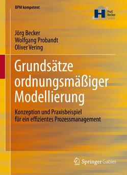 Grundsätze ordnungsmäßiger Modellierung von Becker,  Jörg, Probandt,  Wolfgang, Vering,  Oliver