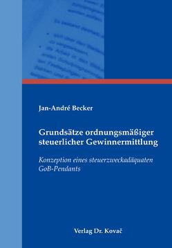 Grundsätze ordnungsmäßiger steuerlicher Gewinnermittlung von Becker,  Jan-André