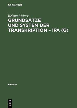 Grundsätze und System der Transkription – IPA (G) von Richter,  Helmut