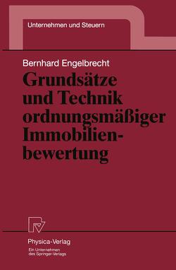 Grundsätze und Technik ordnungsmäßiger Immobilienbewertung von Engelbrecht,  Bernhard