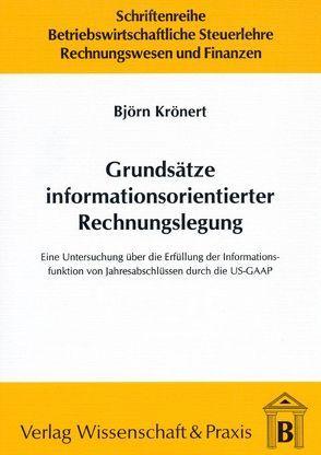 Grundsätze informationsorientierter Rechnungslegung von Krönert,  Björn