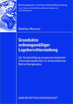Grundsätze ordnungsmäßiger Lageberichterstattung von Maucher,  Matthias, Wüstemann,  Prof. Dr. Jens