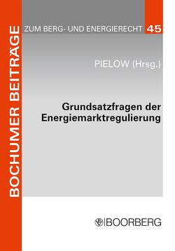 Grundsatzfragen der Energiemarktregulierung von Pielow,  Johann-Christian