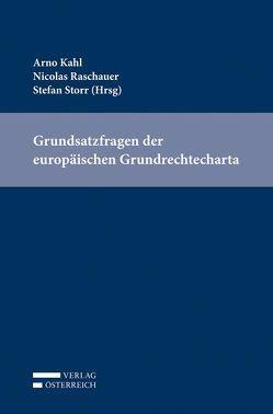 Grundsatzfragen der europäischen Grundrechtecharta von Kahl,  Arno, Raschauer,  Nicolas, Storr,  Stefan