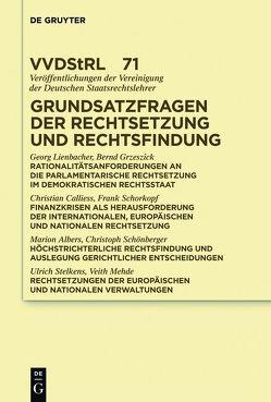 Grundsatzfragen der Rechtsetzung und Rechtsfindung von Calliess,  Christian, et al., Grzeszick,  Bernd, Lienbacher,  Georg