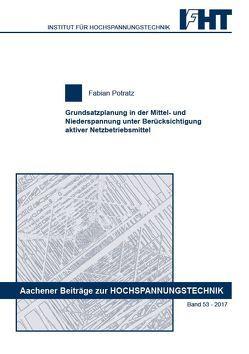Grundsatzplanung in der Mittel- und Niederspannung unter Berücksichtigung aktiver Netzbetriebsmittel von Potratz,  Fabian