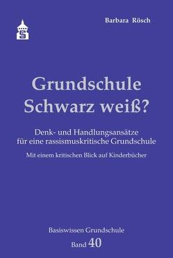Grundschule Schwarz weiß? von Rösch,  Barbara