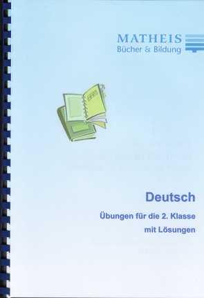 Grundschule Übungsbuch Deutsch Klasse 2 von Matheis,  Elisabeth