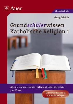 Grundschülerwissen Katholische Religion, Band 1 von Schädle,  Georg