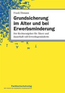 Grundsicherung im Alter und bei Erwerbsminderung von Ehmann,  Frank