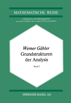 Grundstrukturen der Analysis II von Gähler,  W.