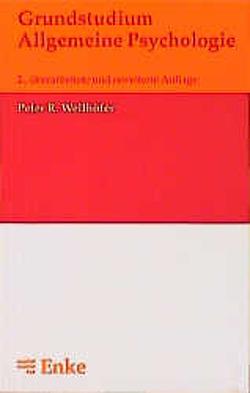 Grundstudium Allgemeine Psychologie von Wellhöfer,  Peter R