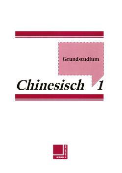 Grundstudium Chinesisch von Chiao,  Wei, Sabban,  Annette, Zhang,  Yu