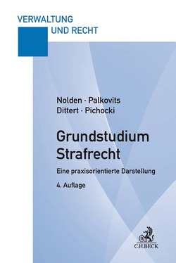 Grundstudium Strafrecht von Dittert,  Susanne, Nolden,  Waltraud, Palkovits,  Frank, Pichocki,  Frank