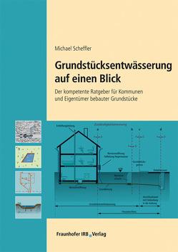 Grundstücksentwässerung auf einen Blick. von Scheffler,  Michael
