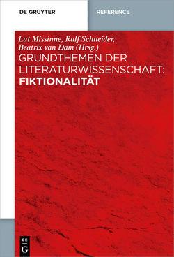 Grundthemen der Literaturwissenschaft: Fiktionalität von Dam,  Beatrix Theresa van, Missinne,  Lut, Schneider,  Ralf