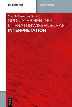 Grundthemen der Literaturwissenschaft: Interpretation von Achermann,  Eric
