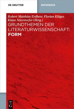 Grundthemen der Literaturwissenschaft: Form von Erdbeer,  Robert Matthias, Kläger,  Florian, Stierstorfer,  Klaus