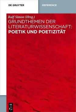 Grundthemen der Literaturwissenschaft: Poetik und Poetizität von Simon,  Ralf