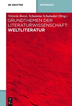 Grundthemen der Literaturwissenschaft: Weltliteratur von Borso,  Vittoria, Schahadat,  Schamma