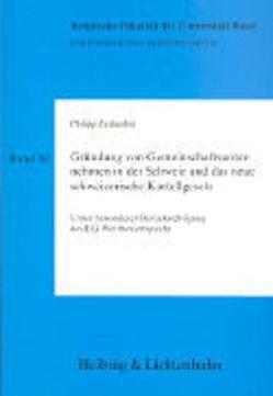 Gründung von Gemeinschaftsunternehmen in der Schweiz und das neue Schweizerische Kartellgesetz von Zurkinden,  Philipp E.