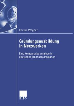Gründungsausbildung in Netzwerken von Schmude,  Prof. Dr. Jürgen, Wagner,  Kerstin