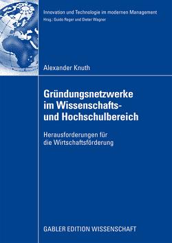 Gründungsnetzwerke im Wissenschafts- und Hochschulbereich von Knuth,  Alexander, Wagner,  Prof. Dr. Dieter
