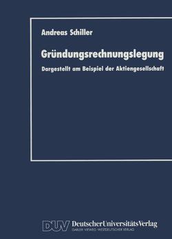 Gründungsrechnungslegung von Schiller,  Andreas