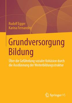 Grundversorgung Bildung von Egger,  Rudolf, Fernandez,  Karina