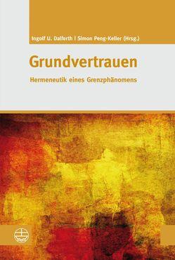 Grundvertrauen von Dalferth,  Ingolf U., Peng-Keller,  Simon