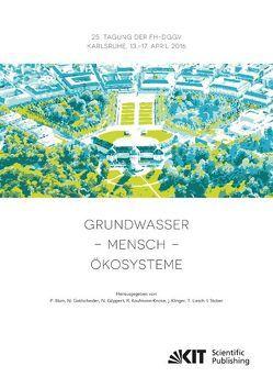 Grundwasser – Mensch – Ökosysteme : 25. Tagung der Fachsektion Hydrogeologie in der DGGV 2016, Karlsruher Institut für Technologie (KIT), 13.-17. April 2016 von Blum,  Philipp [Hrsg.], Goldscheider,  Nico [Hrsg.], Göppert,  Nadine [Hrsg.], Kaufmann-Knoke,  Ruth [Hrsg.], Klinger,  Jochen [Hrsg.], Liesch,  Tanja [Hrsg.], Stober,  Ingrid [Hrsg.]