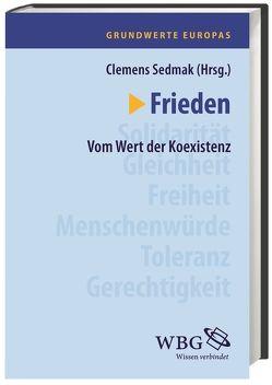 Grundwerte Europas / Frieden von Rinke,  Bernhard, Sedmak,  Clemens