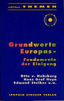 Grundwerte Europas: Fundamente der Einigung von Eidlitz,  Johannes, Liechtenstein,  Vinzenz