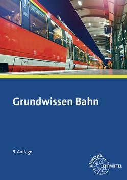 Grundwissen Bahn von Biehounek,  Alexander, Hegger,  Andreas, Marks-Fährmann,  Ulrich, Restetzki,  Klaus