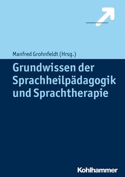 Grundwissen der Sprachheilpädagogik und Sprachtherapie von Grohnfeldt,  Manfred