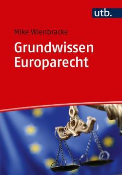 Grundwissen Europarecht von Wienbracke,  Mike