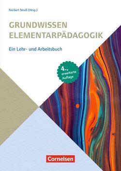 Grundwissen Frühpädagogik / Grundwissen Elementarpädagogik (4., erweiterte Auflage) von Neuß,  Norbert