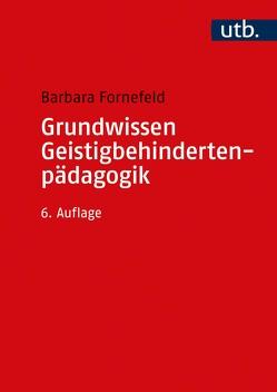 Grundwissen Geistigbehindertenpädagogik von Fornefeld,  Barbara