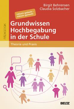 hochbegabung und pädagogische praxis / Grundwissen Hochbegabung in der Schule von Behrensen,  Birgit, Solzbacher,  Claudia
