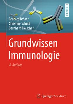Grundwissen Immunologie von Bröker,  Barbara, Fleischer,  Bernhard, Schütt,  Christine