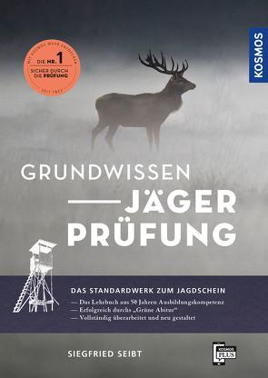 Grundwissen Jägerprüfung von Seibt,  Siegfried