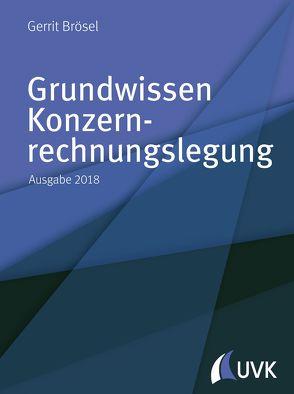 Grundwissen Konzernrechnungslegung von Brösel,  Gerrit