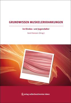 Grundwissen Muskelerkrankungen im Kindes- und Jugendalter von Hansen,  Gerd