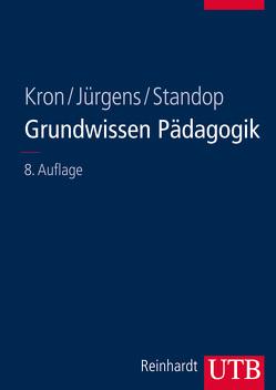 Grundwissen Pädagogik von Jürgens,  Eiko, Kron,  Friedrich W., Standop,  Jutta