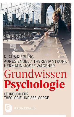 Grundwissen Psychologie von Engel,  Agnes, Kießling,  Klaus, Strunk,  Theresia