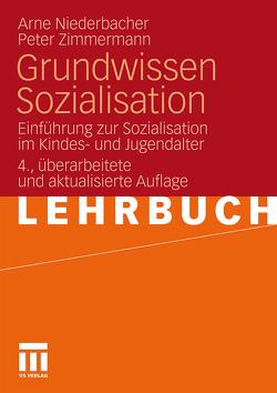 Grundwissen Sozialisation von Niederbacher,  Arne, Zimmermann,  Peter
