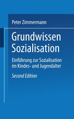 Grundwissen Sozialisation von Zimmermann,  Peter