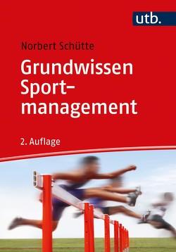 Grundwissen Sportmanagement von Schütte,  Norbert